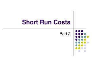 Short Run Costs