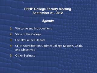 PHHP College Faculty Meeting September 21, 2012 Agenda