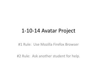 1-10-14 Avatar Project