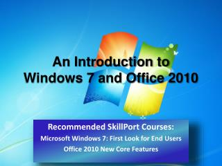 An Introduction to Windows 7 and Office 2010