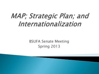 MAP; Strategic Plan; and Internationalization