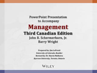 PowerPoint Presentation  to Accompany  Management Third Canadian Edition John R. Schermerhorn, Jr. Barry Wright