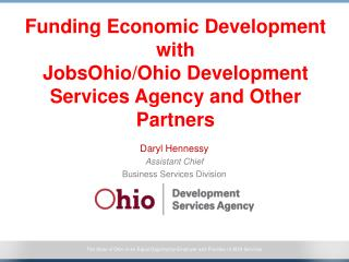 Funding Economic Development with  JobsOhio/Ohio Development Services Agency and Other Partners