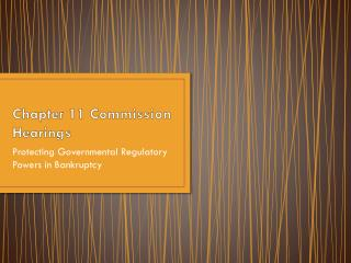 Chapter 11 Commission Hearings