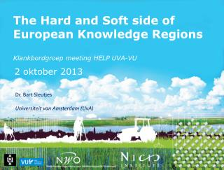 The Hard and Soft side of European Knowledge Regions Klankbordgroep  meeting HELP UVA-VU