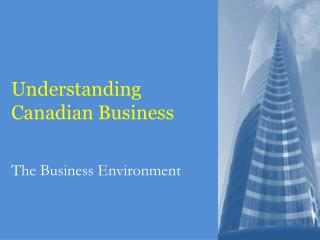 Understanding Canadian Business