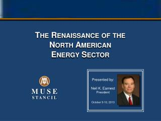 The Renaissance of the  North American  Energy Sector