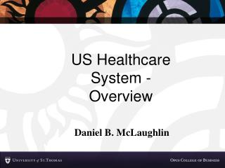 US Healthcare System -  Overview