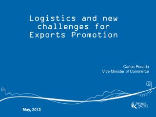 L ogistics  and new challenges for  Exports Promotion