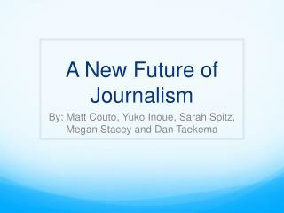 A New Future of Journalism
