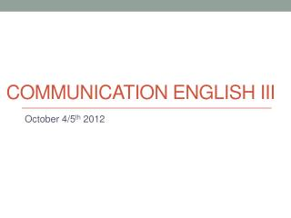 Communication English III