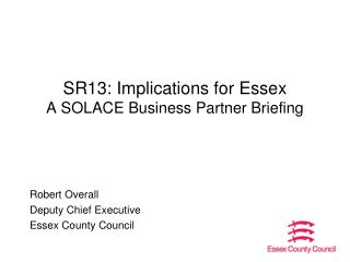 SR13: Implications for Essex A SOLACE Business Partner Briefing