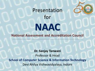 Presentation  for  NAAC National Assessment and Accreditation Council