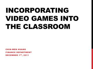 Incorporating Video Games into the Classroom