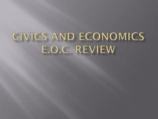 Civics and economics  e.o.c . review
