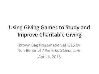 Using Giving Games to Study and Improve Charitable Giving