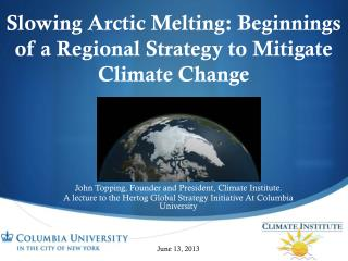 Slowing Arctic Melting: Beginnings of a Regional Strategy to Mitigate Climate Change