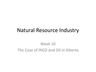 Natural Resource Industry