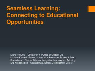 Seamless Learning: Connecting to Educational Opportunities