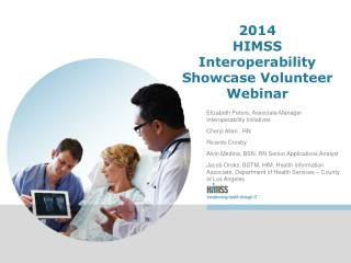 2014  HIMSS Interoperability Showcase Volunteer Webinar