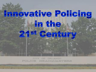 Innovative Policing in the 21 st  Century