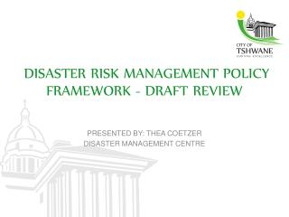 DISASTER RISK MANAGEMENT POLICY FRAMEWORK  -  DRAFT REVIEW