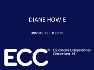 DIANE HOWIE UNIVERSITY OF TEESSIDE