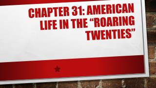 "Chapter 31: American Life in the ""Roaring Twenties"""