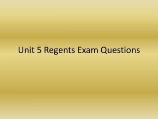 Unit 5 Regents Exam Questions