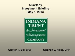 Quarterly Investment Briefing May 1, 2013