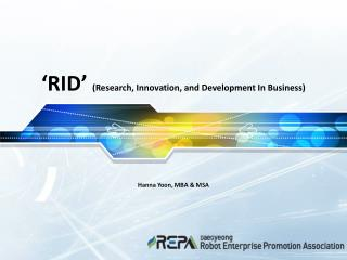 'RID'  (Research, Innovation, and Development In Business)
