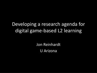 Developing a research agenda for digital game-based L2 learning