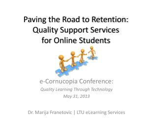 Paving the Road to Retention: Quality Support Services  for  Online Students
