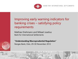 Improving early warning indicators for banking crises – satisfying policy  requirements