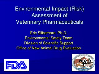 Environmental Impact (Risk) Assessment of  Veterinary Pharmaceuticals