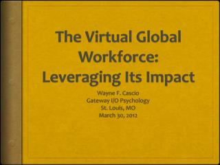 The Virtual Global Workforce:  Leveraging Its Impact