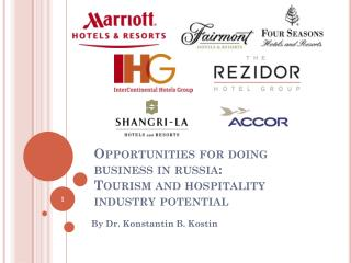 Opportunities for doing business in  russia : Tourism and hospitality industry potential