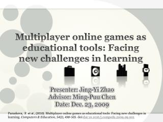 Multiplayer online games as educational tools: Facing new challenges in learning