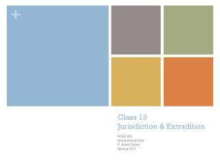 Class 13 Jurisdiction & Extradition