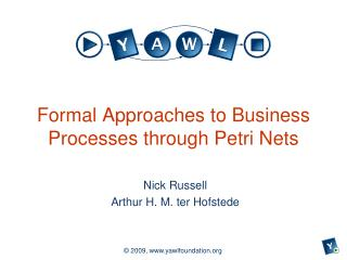 Formal Approaches to Business Processes through Petri Nets