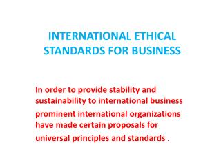 INTERNATIONAL ETHICAL STANDARDS FOR BUSINESS