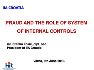 FRAUD AND THE ROLE OF SYSTEM OF INTERNAL CONTROL S