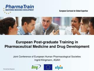 European Post-graduate Training in  Pharmaceutical Medicine and Drug Development