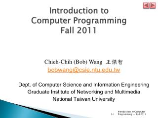 Introduction to  Computer  Programming Fall  2011