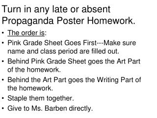 Turn in any late or absent Propaganda Poster Homework.