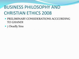 BUSINESS PHILOSOPHY AND CHRISTIAN ETHICS 2008