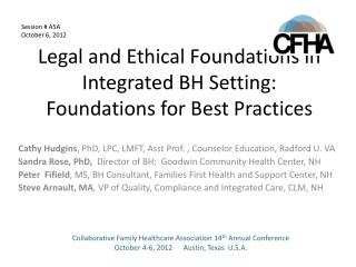 Legal and Ethical Foundations in Integrated BH Setting:  Foundations for Best Practices