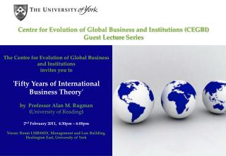 Centre for Evolution of Global Business and Institutions (CEGBI)  Guest Lecture  Series