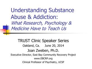Understanding Substance Abuse & Addiction: What Research, Psychology & Medicine Have to Teach Us