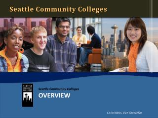 Seattle Community Colleges OVERVIEW